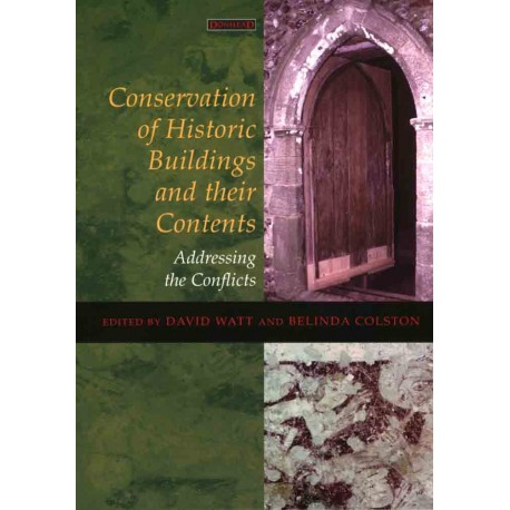 Conservation of Historic Buildings and their contents (Addressing the Conflicts)